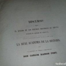 Libros antiguos: DISCURSO SOBRE EL ESTADO DE LOS ESTUDIOS HISTORICOS EN ESPAÑA REINADO DE CARLOS II, RAMON FORT, 1860. Lote 213766590