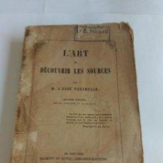 Libros antiguos: L'ART DE DECOUVRIR LES SOURCES PAR M. L'ABBÉ PARAMELLE - 1859. Lote 213680168
