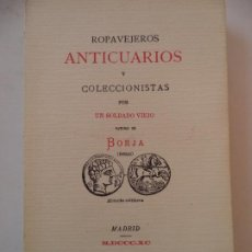 Libros antiguos: ROPAVEJEROS ANTICUARIOS Y COLECCIONISTAS.UN SOLDADO VIEJO NUEVO. Lote 213778116