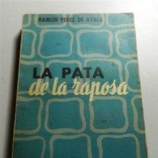 Libros antiguos: PÉREZ DE AYALA, RAMÓN. LA PATA DE LA RAPOSA. Lote 213802880
