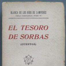 Libros antiguos: 1914.- EL TESORO DE SORBAS. RIOS DE LAMPEREZ. Lote 213819826