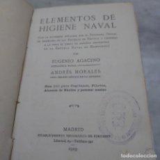 Libros antiguos: ELEMENTOS DE HIGIENE NAVAL. EUGENIO AGACINO, ANDRÉS MORALES. 1919. PRPM 54. Lote 213827243