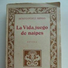 Libros antiguos: LA VIDA, JUEGO DE NAIPES. BENITO PÉREZ ARMAS. TENERIFE 1925. Lote 213859638