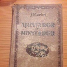Libros antiguos: GUIA DEL AJUSTADOR Y DEL MONTADOR 1923 JULIO MERLOT HERETER FERRAN - ED GUSTAVO GILI. Lote 213986425