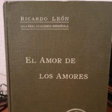 Libros antiguos: EL AMOR DE LOS AMORES 1915. Lote 213994427
