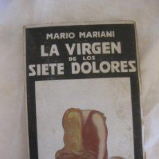 Libros antiguos: MARIO MARIANI. LA VIRGEN DE LOS SIETE DOLORES. EDITORIAL GUERRI - VALENCIA. 1925.. Lote 214023941