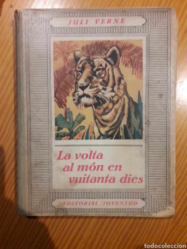 LA VOLTA AL MON EN VUITANTA DIES ED JOVENTUT 1934 JULI VERNE ILUSTRA J BOCQUET (Libros Antiguos, Raros y Curiosos - Literatura Infantil y Juvenil - Otros)