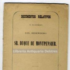Libros antiguos: [HISTORIA] DOCUMENTOS RELATIVOS AL NO-JURAMENTO DEL SERENISIMO SR. DUQUE DE MONTPENSIER.. Lote 214166031