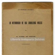 Libros antiguos: [DEDICADO] NUÑEZ DE ARENAS, M. LA HETERODOXIA DE LOS CABALLEROS VASCOS. UN PROBLEMA HISTÓRICO.. Lote 214168446