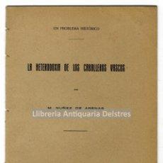 Libros antiguos: [DEDICADO] NUÑEZ DE ARENAS, M. LA HETERODOXIA DE LOS CABALLEROS VASCOS. UN PROBLEMA HISTÓRICO.. Lote 214168537