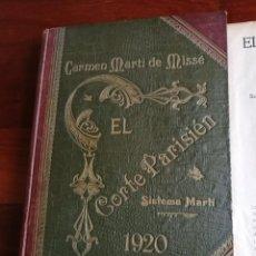 Libros antiguos: EL CORTE PARISIEN ORIGINAL 1920 SISTEMA MARTI CON SUPLEMENTO. Lote 214193143
