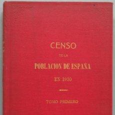 Libros antiguos: 1913.- CENSO DE LA POBLACION DE ESPAÑA. TOMO I. Lote 214479588