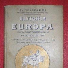 Libros antiguos: BALFOUR, W: HISTORIA DE EUROPA DESDE LOS TIEMPOS PRIMITIVOS, AL SIGLO XX. 1906. Lote 42023892