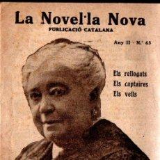 Libros antiguos: DOLORS MONSERDÀ DE MACIÀ : ELS RELLOGATS, ELS CAPTAIRES, ELS VELLS (LA NOVEL.LA NOVA, 1918) CATALÁN. Lote 214498422