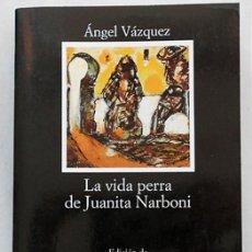 Libri antichi: LA VIDA PERRA DE JUANITA NARBONI - ÁNGEL VÁZQUEZ - CÁTEDRA (2008) COMO NUEVO. Lote 214575592