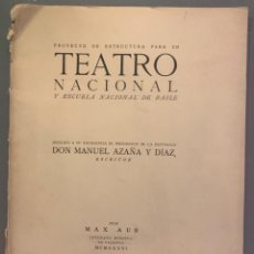 Libros antiguos: MAX AUB. PROYECTO DE ESTRUCTURA PARA UN TEATRO NACIONAL Y ESCUELA NACIONAL DE BAILE. Lote 214372291