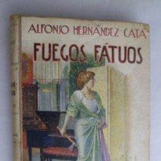 Libros antiguos: FUEGOS FÁTUOS. ALFONSO HERNÁNDEZ CATA.. Lote 214706185