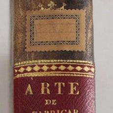 Libros antiguos: ARTE DE FABRICAR EL SALITRE Y LA PÓLVORA. Lote 214648188