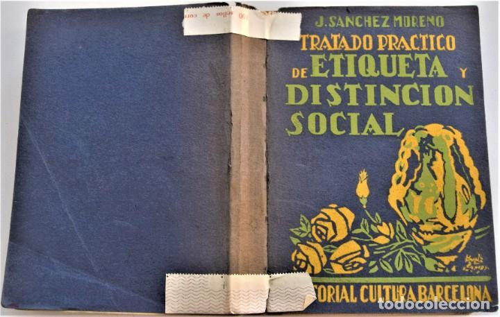 Libros antiguos: TRATADO PRÁCTICO DE ETIQUETA Y DISTINCIÓN SOCIAL - J. SÁNCHEZ MORENO - EDITORIAL CULTURA, AÑO 1928 - Foto 2 - 214807621