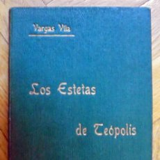 Libros antiguos: LOS ESTETAS DE TEÓPOLIS.VARGAS VILA,J.M. 1918. Lote 214853720
