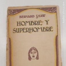 Libros antiguos: LIBRO BERNARD SHAW: HOMBRE Y SUPERHOMBRE. COMEDIA Y FILOSOFÍA EN CUATRO ACTOS, EN PROSA. 1940 APROX.. Lote 214888035