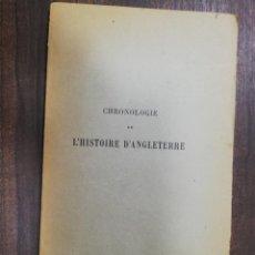 Libros antiguos: CHRONOLOGIE DE L´HISTOIRE D´ANGLETERRE. IMPRIMERIE A. MAME ET FILS. TOURS 1900.. Lote 214889713