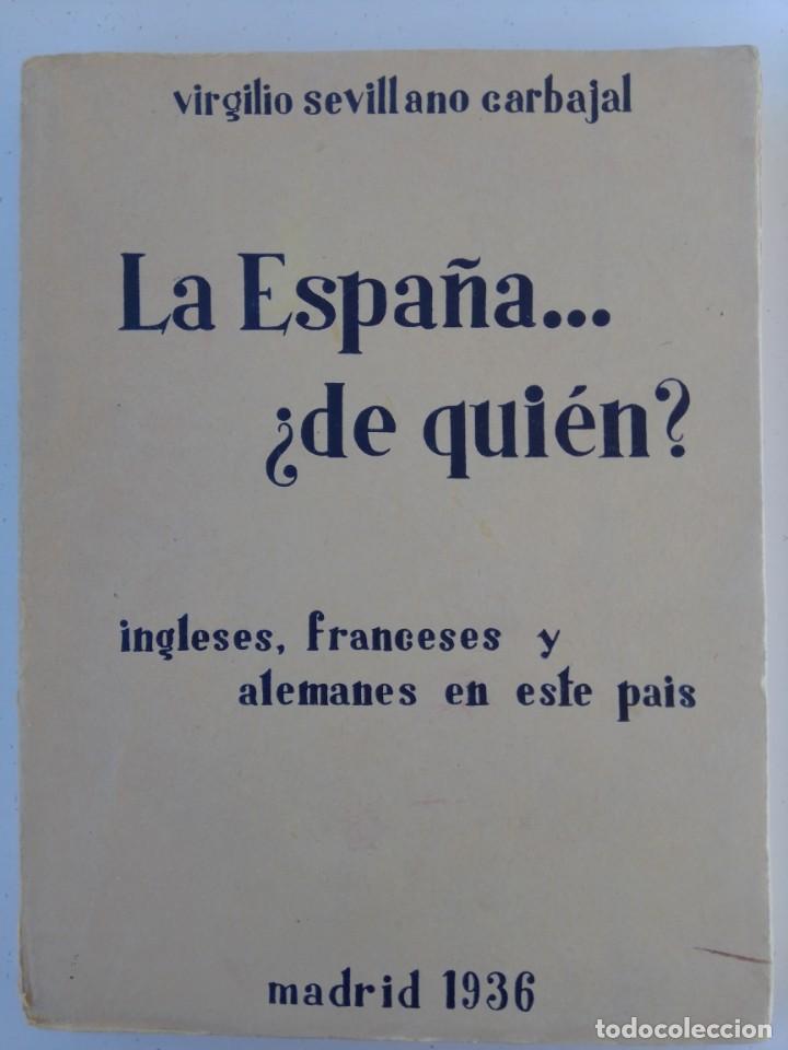 LA ESPAÑA DE QUIÉN? LIBRO EDITADO EN 1936 (Libros Antiguos, Raros y Curiosos - Historia - Otros)