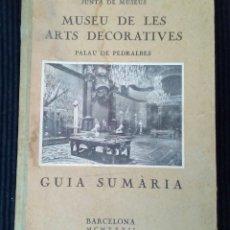 Libros antiguos: MUSEU DE LES ARTS DECORATIVES. PALAU DE PEDRALBES. GUIA SUMARIA. BARCELONA 1932.. Lote 214918485