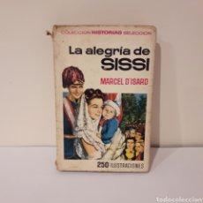 Libros antiguos: LA ALEGRÍA DE SISSI. Lote 214932957