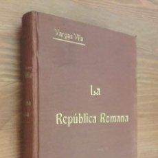 Libros antiguos: LA REPÚBLICA ROMANA - VARGAS VILA-1916. Lote 214936217