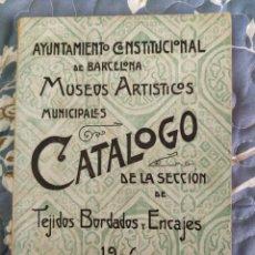 Libros antiguos: 1906. CATÁLOGO DE LA SECCIÓN DE TEJIDOS BORDADOS Y ENCAJES.. Lote 214991382