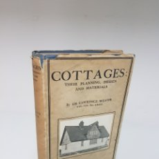 Libros antiguos: COTTAGES: THEIR PLANNING DESINGN AND MATERIALS. SIR LAWRENCE WEAVER. COUNTRY LIFE 1926. Lote 215012482
