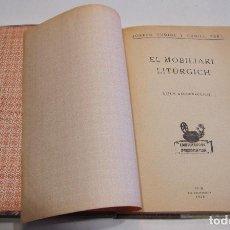 Libros antiguos: JOSEPH GUDIOL Y CUNILL. PBRE. EL MOBILIARI LITURGIC. VIC 1920. TIPOGRAFIA BALMESIANA. Lote 215119662