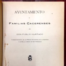 Libros antiguos: AYUNTAMIENTO Y FAMILIAS CACERENSES. GENEALOGÍA Y HERÁLDICA CÁCERES. Lote 215375691