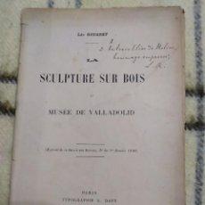 Libros antiguos: 1900. LA ESCULTURA EN MADERA EN EL MUSEO DE VALLADOLID. DEDICADO POR SU AUTOR (LÉO ROUANET).. Lote 224047982