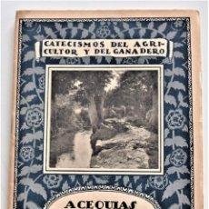 Libros antiguos: ACEQUIAS Y REGUERAS - PEDRO M. GONZÁLEZ QUIJANO - CATECISMO DEL AGRICULTOR Y GANADERO Nº 122 - 1924. Lote 215453151