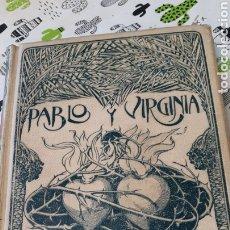 Libros antiguos: PABLO Y VIRGINIA POR BERNARDINO DE SAINT-PIERRE 1902. Lote 215459608