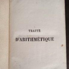 Libros antiguos: TRAITE D'ARITHMÉTIQUE. Lote 215459910