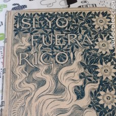 Libros antiguos: ¡SI YO FUERA RICO! NOVELA ORIGINAL DE DON LUIS MARIANO DE LARRA 1896. Lote 215460391