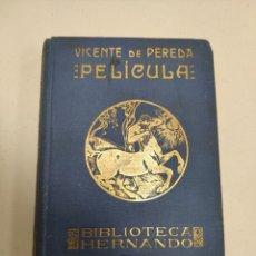 Libros antiguos: PELICULA TOMO UN (VICENTE DE PEREDA) (BIBLIOTECA HERNANDO) (1928). Lote 215506666