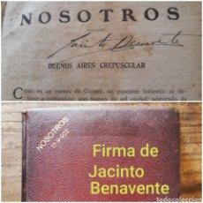 Libros antiguos: FIRMA DE JACINTO BENAVENTE EN REVISTA NOSOTROS 1922 BUENOS AIRES CREPUSCULAR. AUTOGRAFIADO.. Lote 215557127