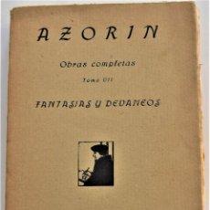 Libros antiguos: FANTASÍAS Y DEVANEOS - AZORÍN - AOBRAS COMPLETAS TOMO VII - RAFAEL CARO REGGIO, EDITOR - MADRID 1920. Lote 215638002