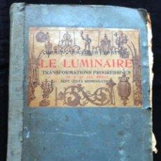 Libros antiguos: LE LUMINAIRE - TRANSFORMATIONS PROGRESSIVES DU 1ER AU XIX SIÈCLE, POR E. ROUVEYRE,1910.. Lote 215686427