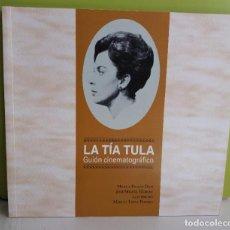 Livres anciens: LA TÍA TULA (GUIÓN CINEMATOGRÁFICO) MIGUEL PICAZO, JOSE M. HERNAN, LUIS ENCISO, MANUEL LÓPEZ YUBERO. Lote 215768455