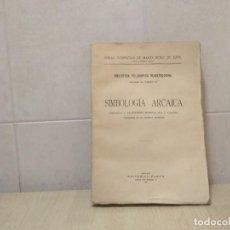 Libri antichi: SIMBOLOGÍA ARCAICA. OBRAS COMPLETAS DE MARIO ROSO DE LUNA. Lote 215817608