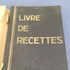 Libros antiguos: LIVRE DE RECETTES. ANTIGUO LIBRO DE RECETAS. ESCRITAS A MANO. EN FRANCÉS. Lote 215979736