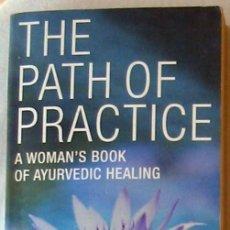 Libros antiguos: THE PAHT OF PRACTICE - A WOMAN'S BOOK OF AYURVEDIC HEALING - BRI MAYA TIWARI - VER INDICE. Lote 216001831