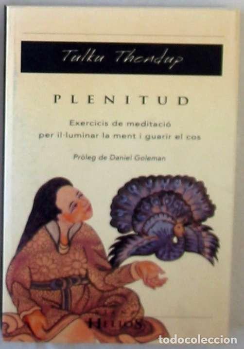 PLENITUD - EXERCICIS DE MEDITACIO - TULKU THONDUP - ED. HELIOS / VIENA 2003 - VER INDICE (Libros Antiguos, Raros y Curiosos - Pensamiento - Otros)
