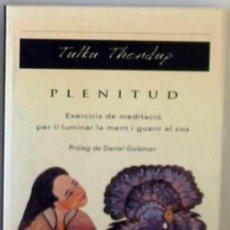 Libros antiguos: PLENITUD - EXERCICIS DE MEDITACIO - TULKU THONDUP - ED. HELIOS / VIENA 2003 - VER INDICE. Lote 216003150