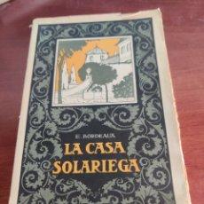 Libros antiguos: LA CASA SOLARIEGA ENRIQUE BORDEAUX BARCELONA 1922. Lote 216006776